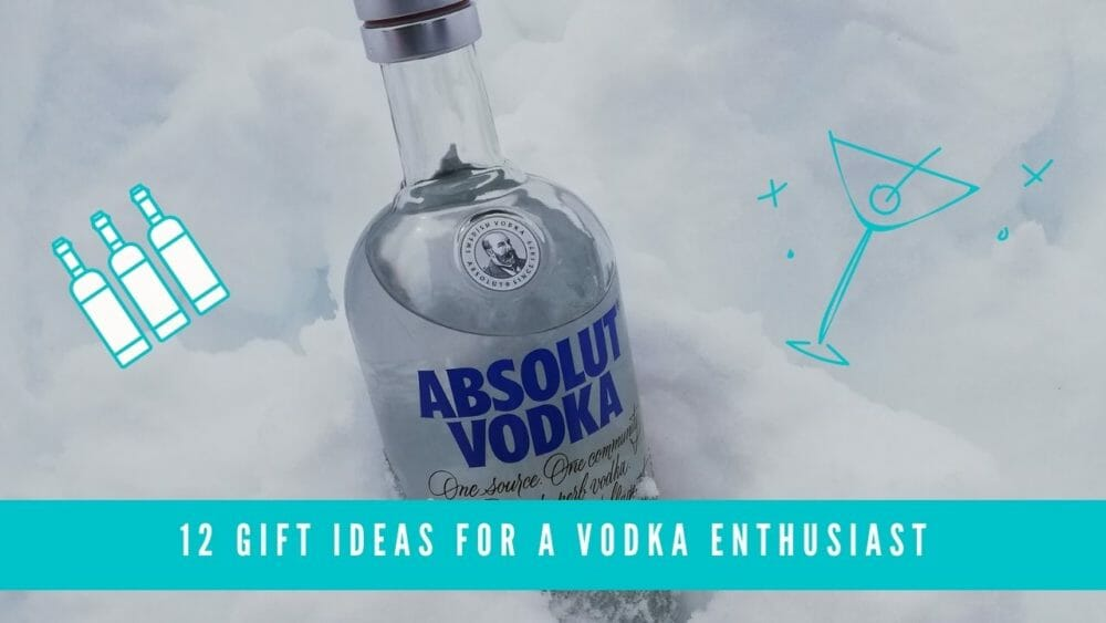 12 Gifts for the Vodka Enthusiast and Lover 10