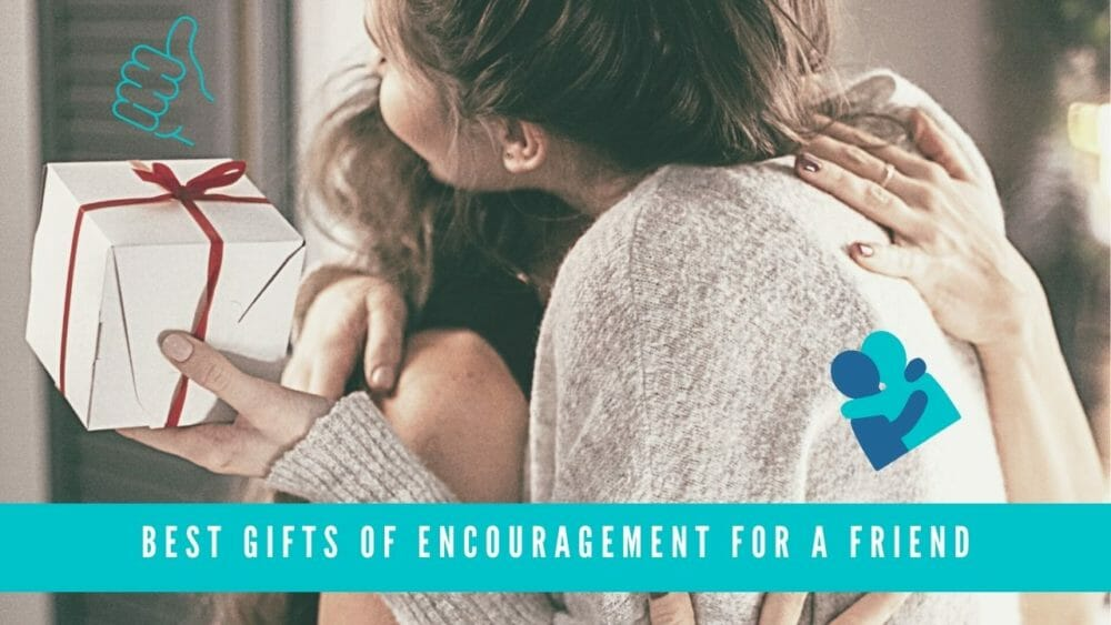 Best encouragement gifts for a friend banner