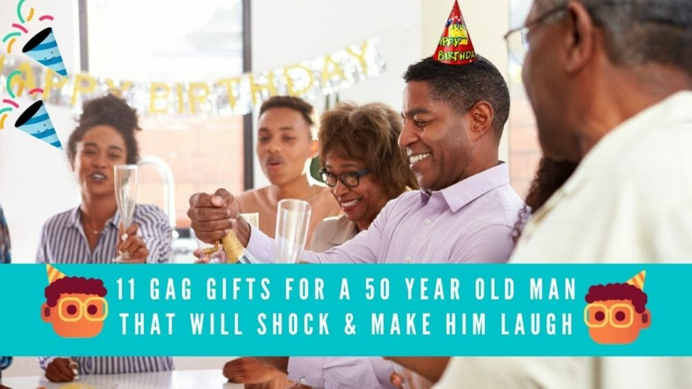11 Gag Gifts For a 50 Year Old Man (That Will Shock & Make Him Laugh!) 1