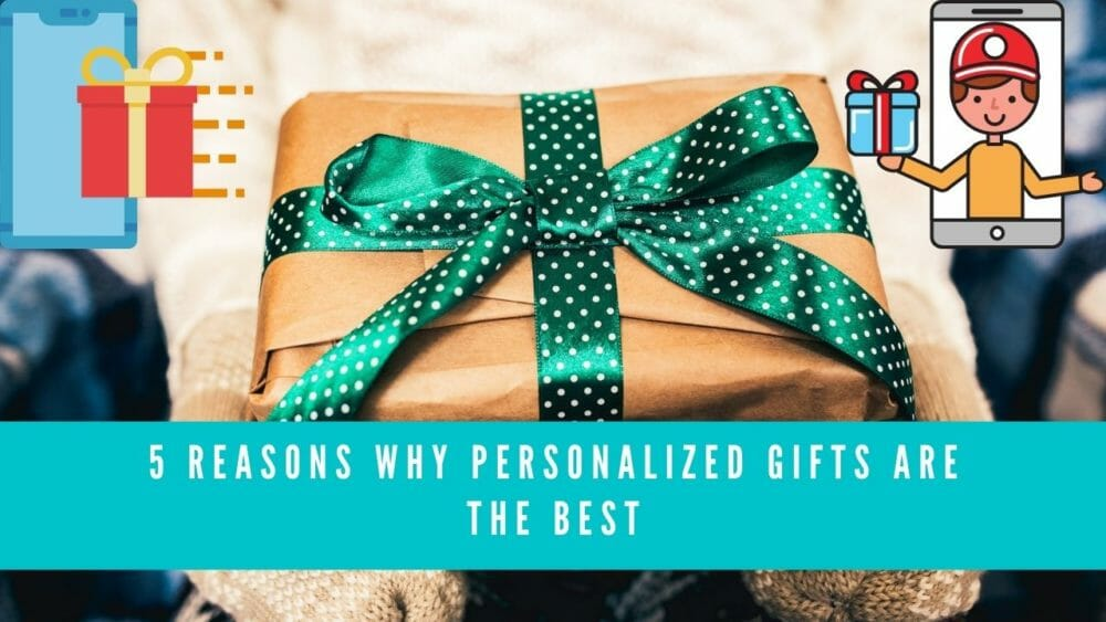 5 Reasons Why Personalized Gifts are the Best 1