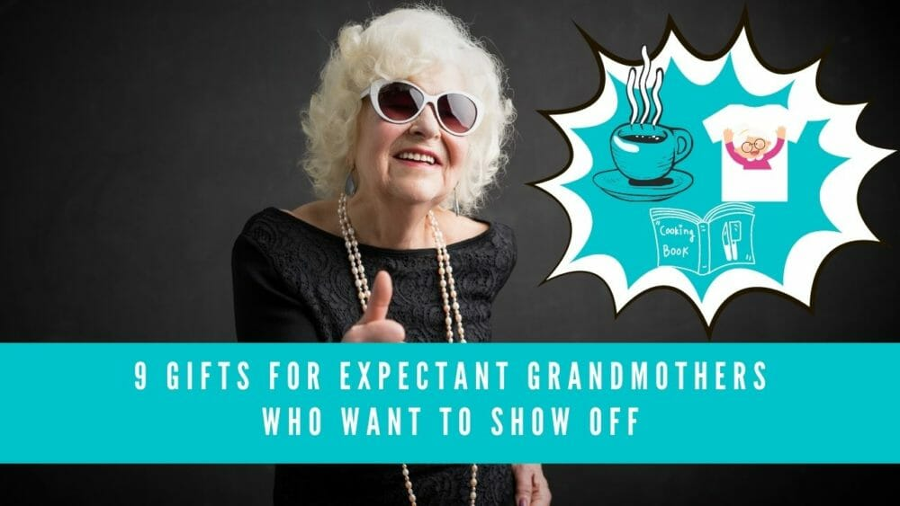 gifts for expectant grandmothers featured blog image