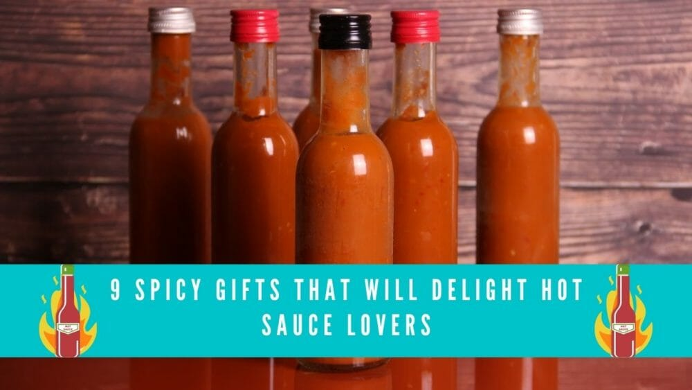 9 Spicy Gifts For Hot Sauce Lovers to Delight and Blow Their Minds! (2021 update) 1