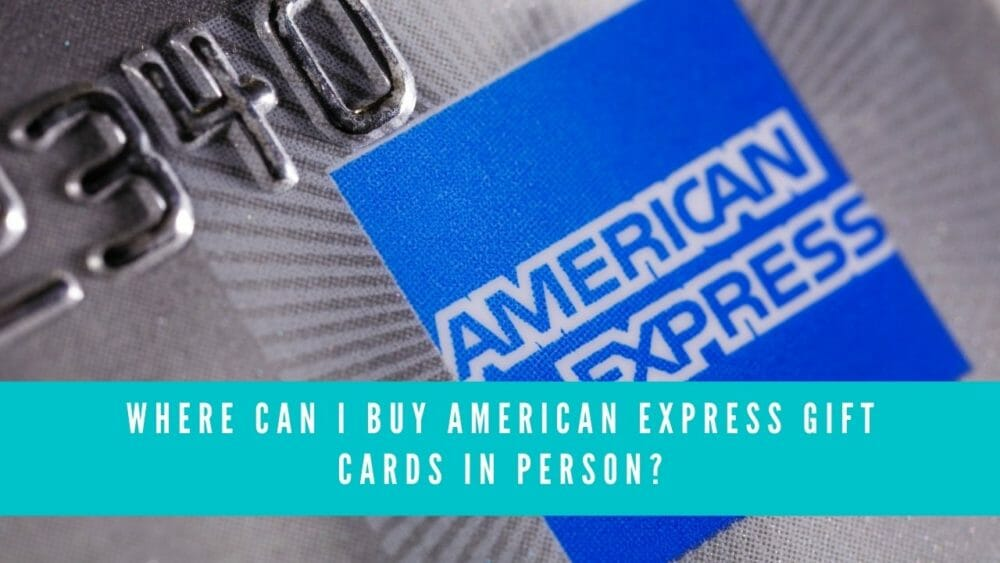 Where Can I Buy American Express Gift Cards in Person? 3