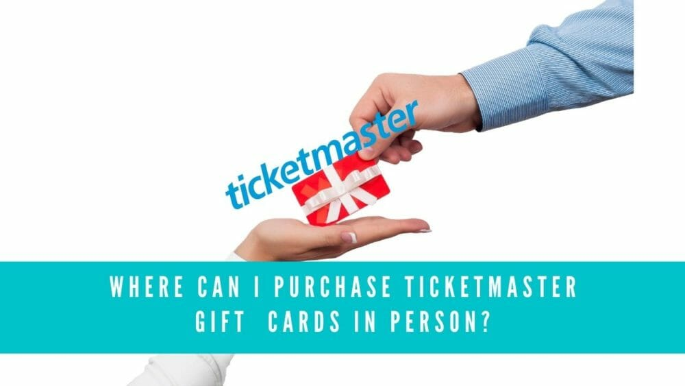 Where Can I Purchase Ticketmaster Gift Cards In Person? 1