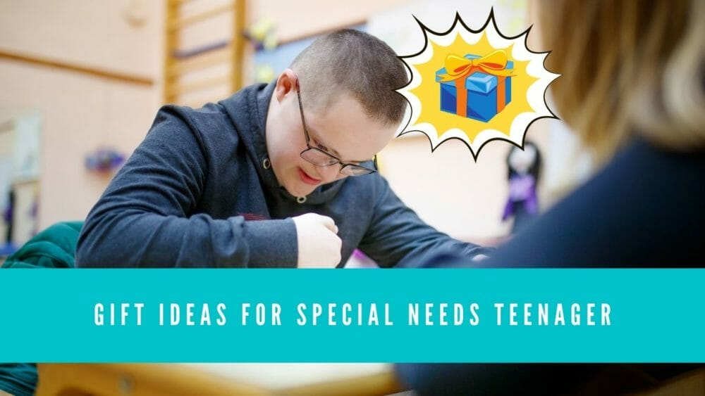 Gift Ideas for Special Needs Teenager
