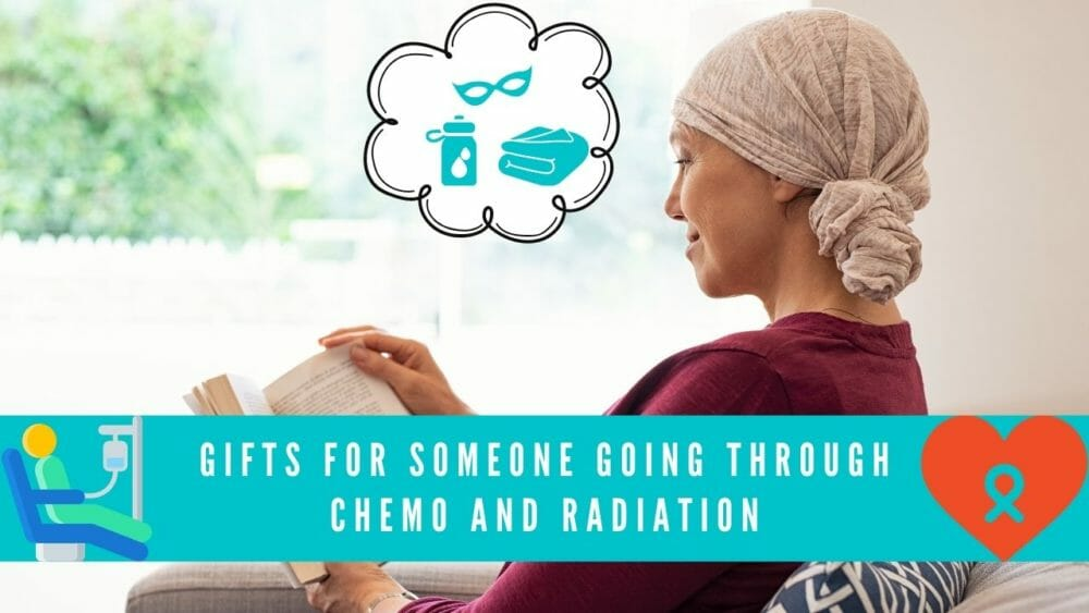 Gifts for Someone Going Through Chemo and Radiation– Featured Image